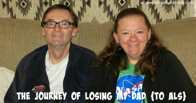 The Journey of Losing my Dad {to ALS}