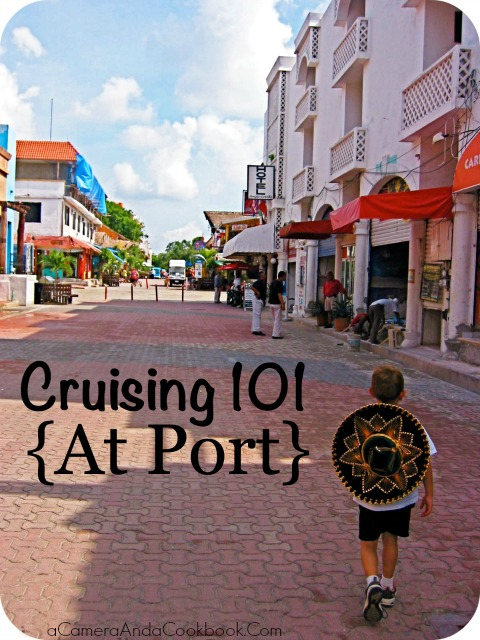Cruising 101 {At Port}