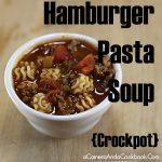 Hamburger Pasta Soup {Crockpot} made with Radiatore pasta...ever heard of it?