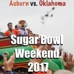 Sugar Bowl Weekend 2017