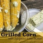 Grilled corn with Jalapeno Lime Butter
