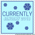 Currently - January 2018