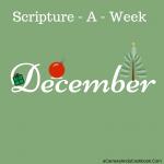 December Scripture - A - Week