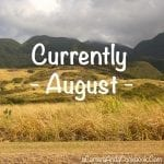 Currently - August