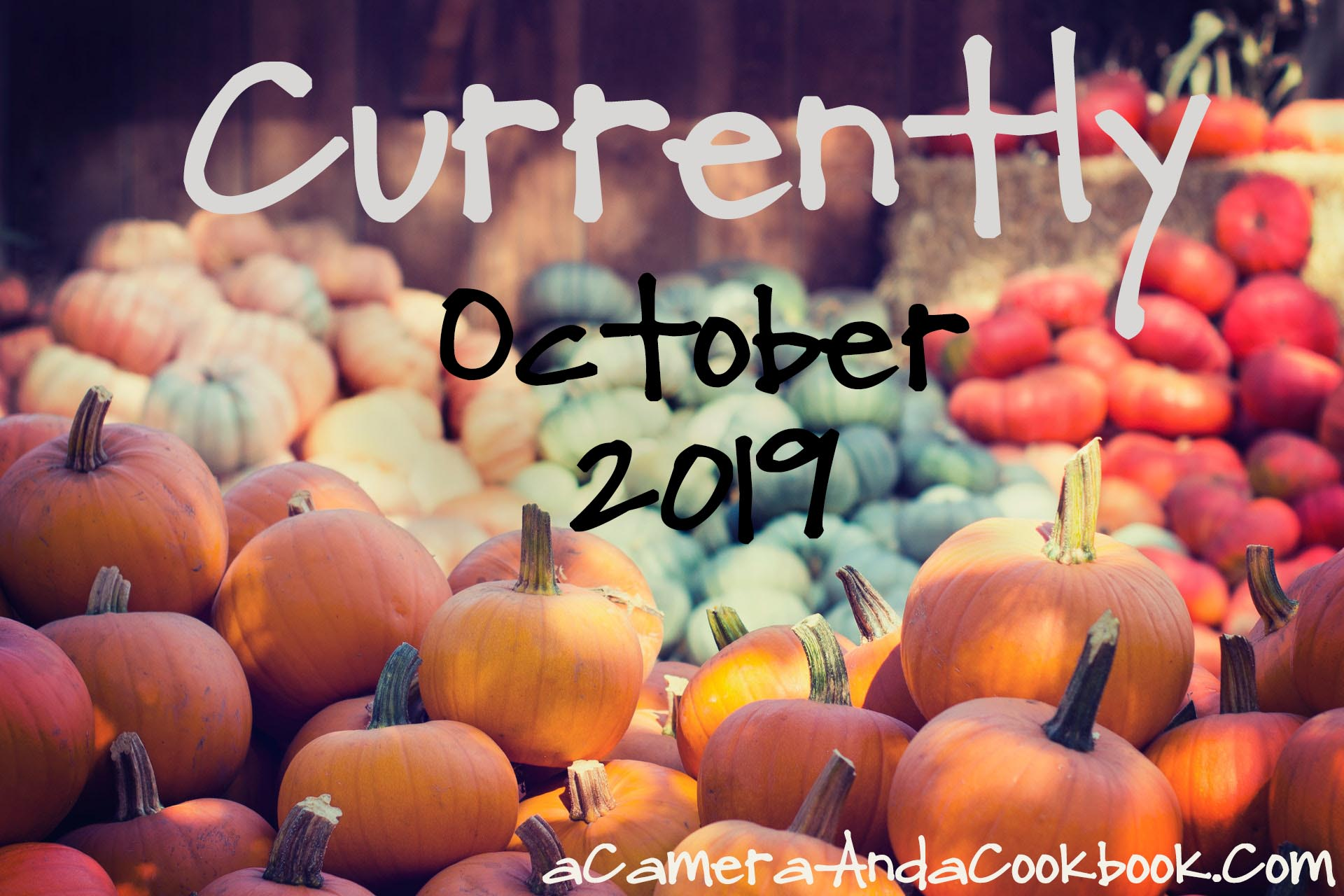 Currently - October 2019