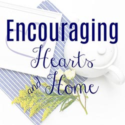Linked up with Encouraging Hearts & Home Blog Hop
