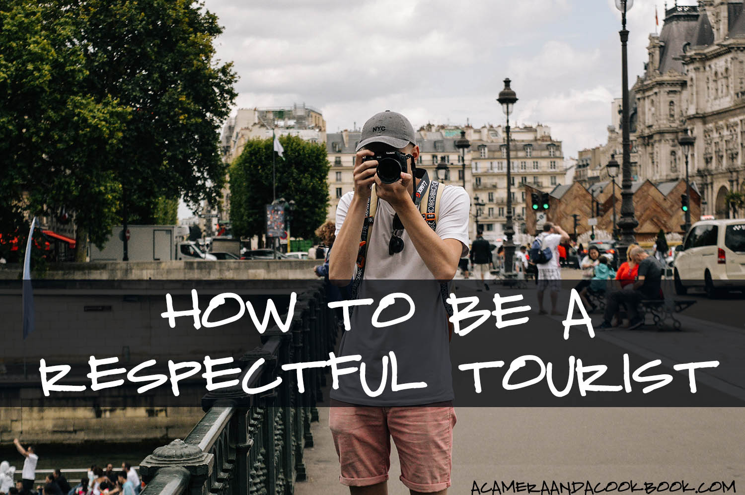 How To Be A Respectful Tourist
