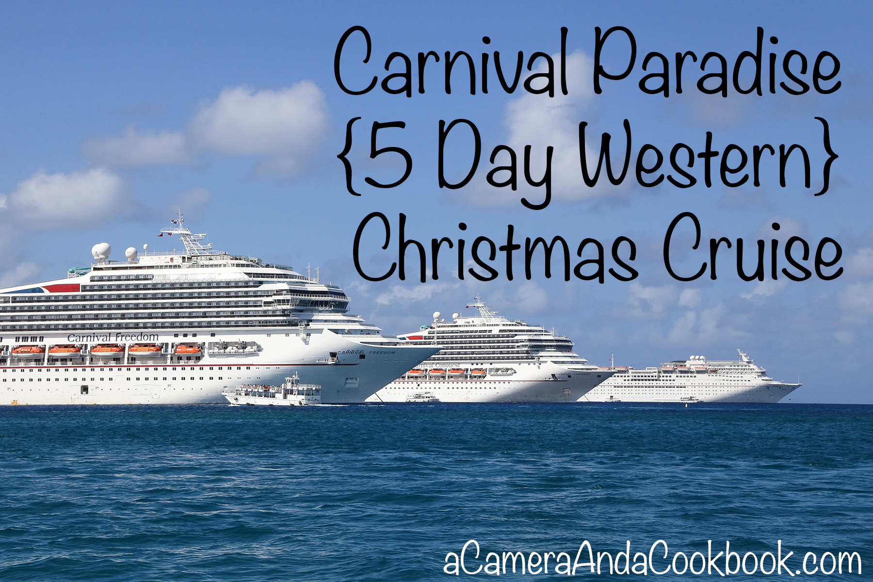 Carnival Paradise Day Western Christmas Cruise A Camera And - 5 day cruises