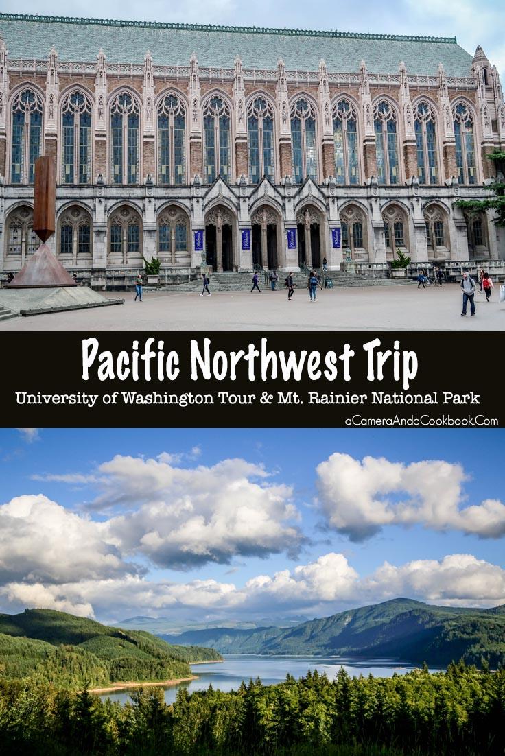 Pacific NW Trip: University of Washington Tour & Mount Rainier National Park