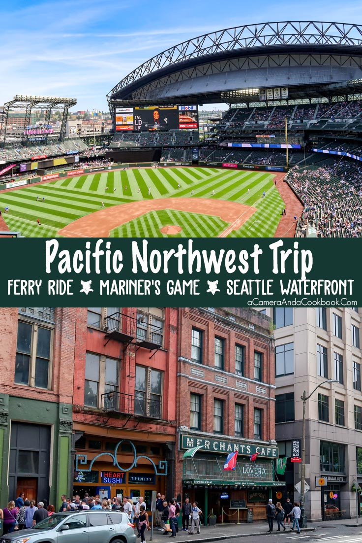 Pacific NW Trip: Ferry Ride to Seattle, Seattle Mariner's Game, & the Waterfront